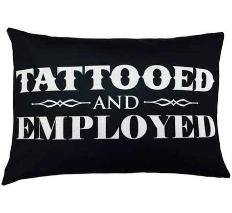 tattooed and employed pillows steadfast brand