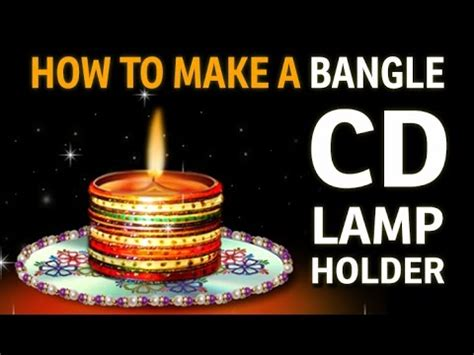How To Make A Diya Holder With Bangles Quot Recycled Art And Diwali Art And Craft For Kids