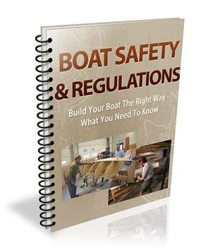 boat safety guide my boat plans review build the boat of your dreams