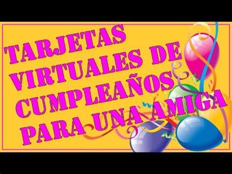 tarjetas animadas gratis de feliz cumpleaos da de reyes tarjetas virtuales de cumplea 241 os para una amiga youtube