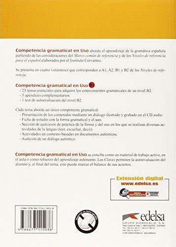 libro competencia gramatical en uso competencia gramatical en uso b2 libro del alumno con espansione online con cd audio per le