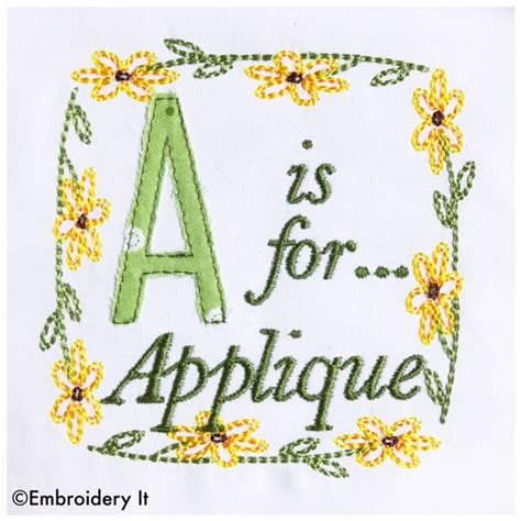 free machine embroidery applique free a is for applique machine embroidery design