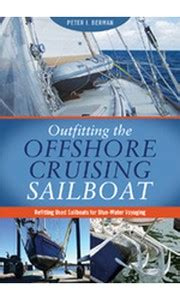 outfitting a boat for cruising outfitting the offshore cruising sailboat cruising guides