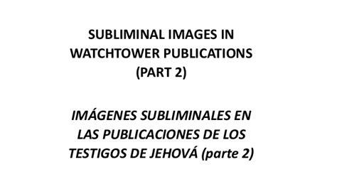 Imagenes Subliminales Watchtower | subliminal images watchtower part 2 imagenes subliminales