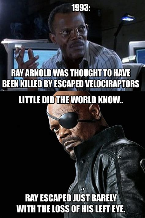 Jurassic Park Meme - ray arnold is nick fury jurassic park know your meme