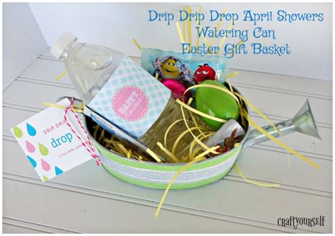 Drip Drip Drop April Shower drip drip drop april showers watering can easter gift basket