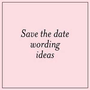 save the date wording ideas mospens studio