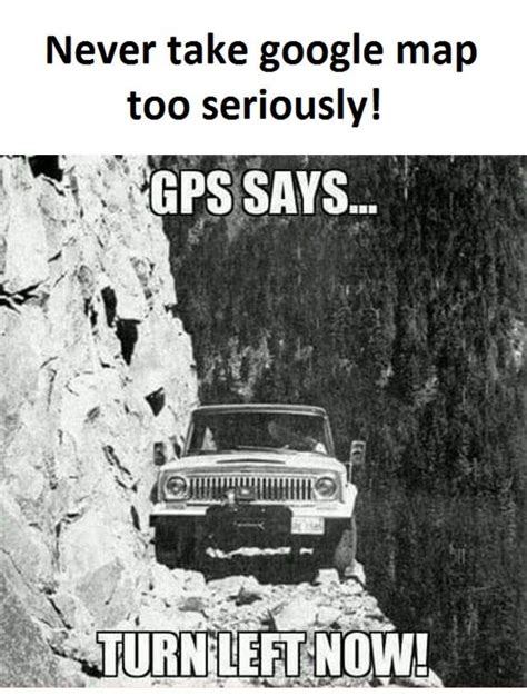 Google Maps Meme - google map funny pictures quotes memes jokes