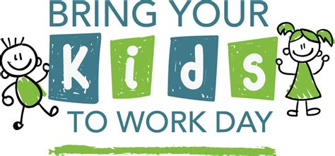 Bring A To Your Day by Inspiring The Next Generation Bring Your Kid To Work Day