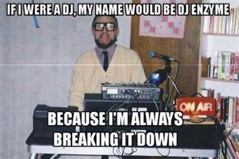 Im A Dj Meme - if i were a dj my name would be dj enzyme meme collection