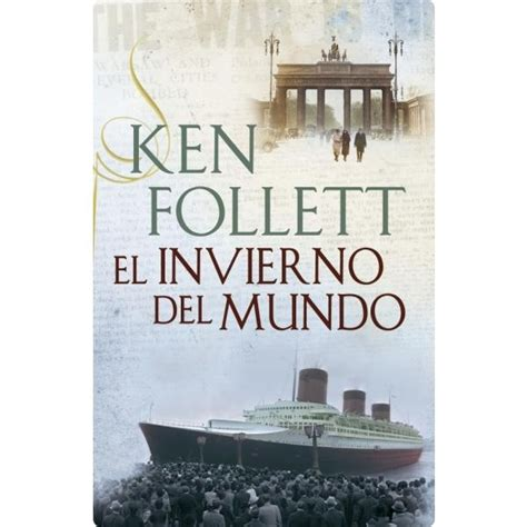 el invierno del mundo libro el invierno del mundo ken follett random house mondadori books worth reading