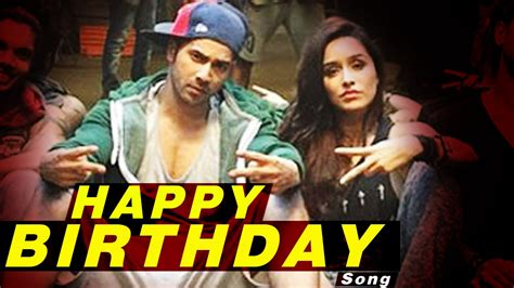 happy birthday mp3 download by abcd 2 happy birthday video song releases abcd 2 varun dhawan