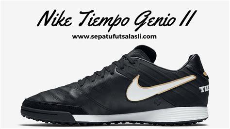 Sepatu Futsal Nike Tiempo Original review sepatu futsal nike tiempo genio ii 819224 010