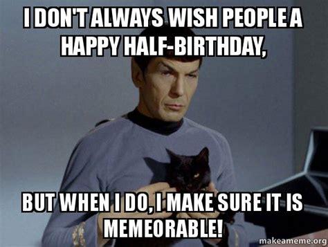Star Trek Happy Birthday Meme - spock meme memes