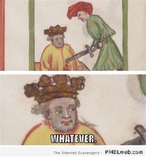 Medieval Memes - 13 funny medieval whatever meme pmslweb