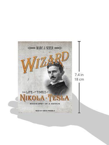 wizard the life and times of nikola tesla biography of a genius ebook libro wizard the life and times of nikola tesla