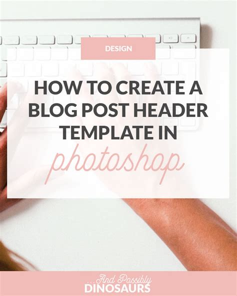blog posts makewinner how to create a blog post header template in photoshop