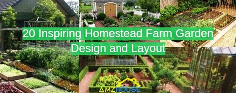 homestead farm garden layout and design for your home 2 amzhouse 20 inspiring homestead farm garden layout and design ideas amzhouse