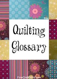 Quilting Terminology by Quilting Terms For Beginners A M