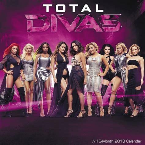 Wwe Total Divas S05e05 2017 Wwe Divas 2018 Wall Calendar 9781682099889 Calendars Com