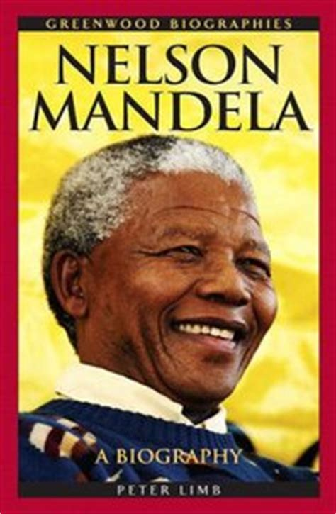 biography books in english nelson mandela a biography by peter limb