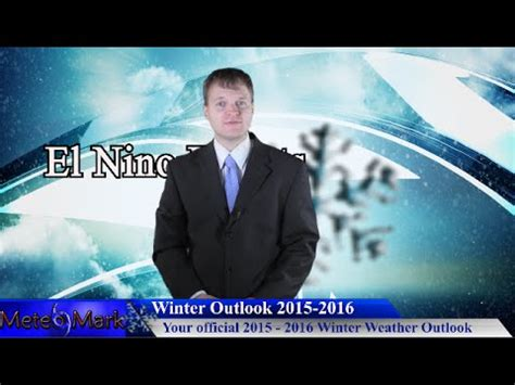 whats the winter outlook for 2015 2016 winter outlook 2015 2016 youtube