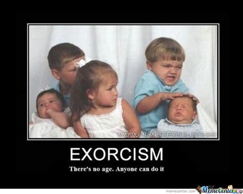 Exorcism Meme - exorcism by garganransis meme center