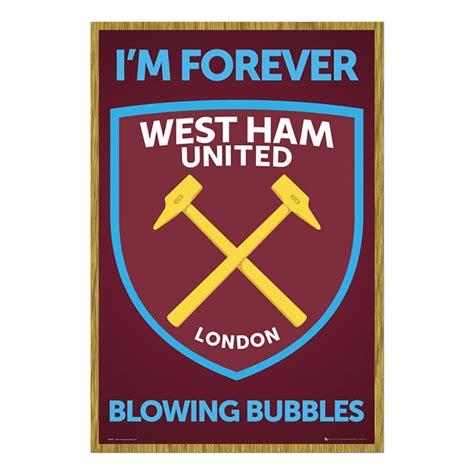 West Ham 1 west ham united i m forever blowing bubbles crest poster