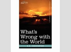 9781602068209.jpg G.k Chesterton What's Wrong With The World