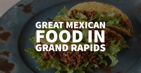 Maggie S Kitchen Grand Rapids by Great Mexican Food In Grand Rapids House Properties