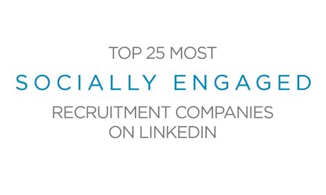 Top Mba Recruiting Companies by Top 25 Socially Engaged Recruitment Companies On Linkedin