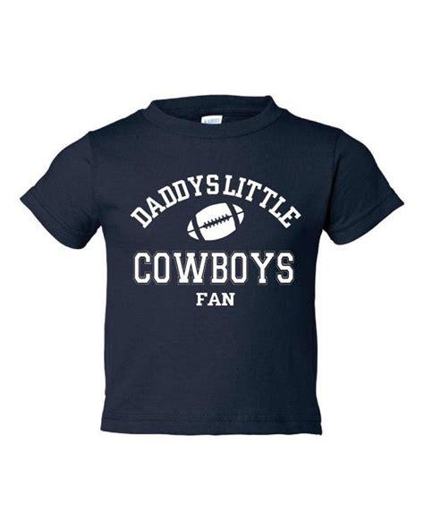awesome shirts for fans cool daddys little cowboys fan tshirt fantastic cowboys