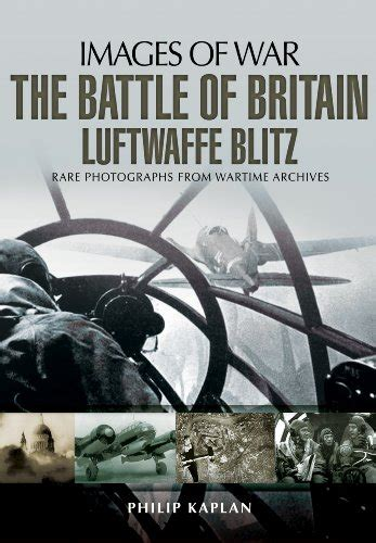 libro the battle of britain libro the battle of britain luftwaffe blitz di philip kaplan