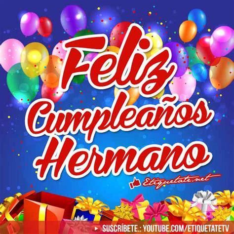 imagenes feliz cumpleaños hermano querido estupendas tarjetas de cumplea 241 os para un hermano flickr