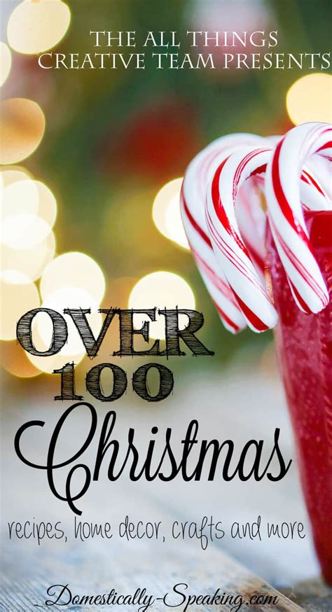 christmas crafts and recipes 100 goodies all things edition 2 domestically speaking