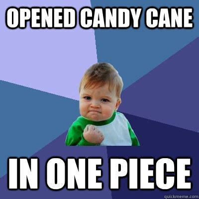 Meme Candy - opened candy cane in one piece success kid quickmeme