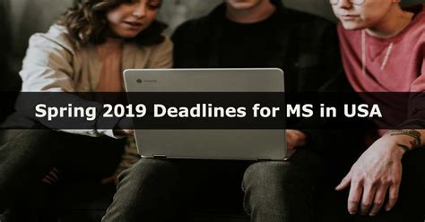Mba Deadlines 2019 by 2019 Deadlines For Ms In Usa