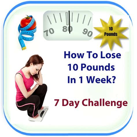 How To Lose 11 Pounds In A Week Without Starving To by How To Lose 10 Pounds In A Week 7 Day Diet Plan For Fast