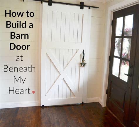 How To Build A Barn Door Beneath My Heart How To Build Barn Doors