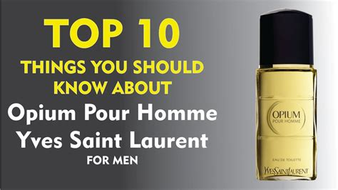 Opium Pour Homme Yves Laurent For Parfum Original Reject top 10 things about opium pour homme yves laurent for