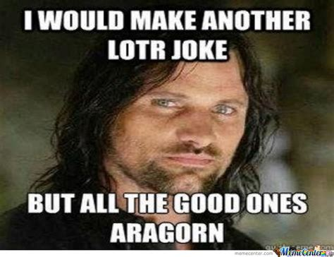Aragorn Meme - aragorn meme by linkinpark94 meme center