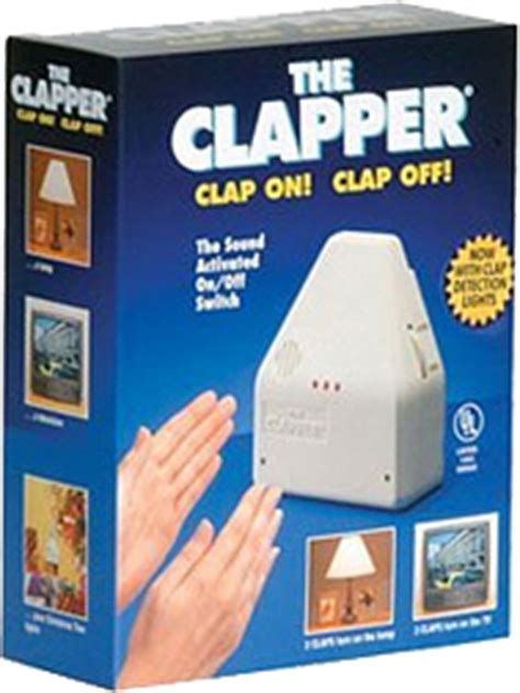 lights that turn on when you clap the clapper like totally 80s