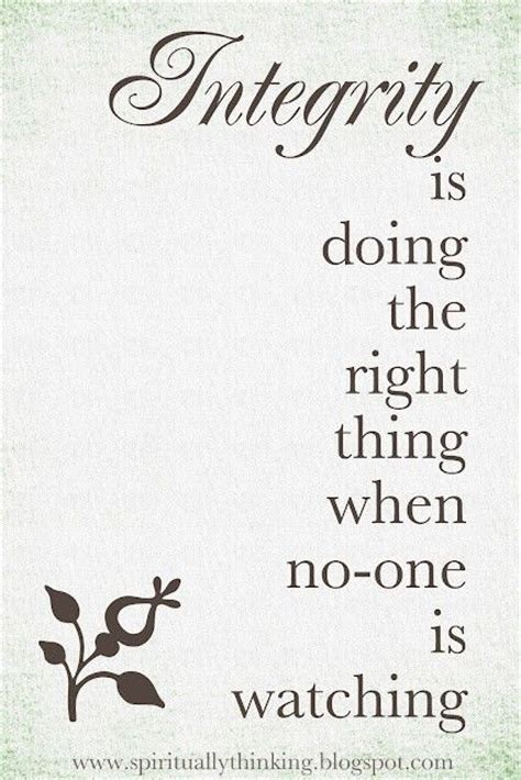 Integrity Quotes Integrity Is Doing The Right Thing When No One Is