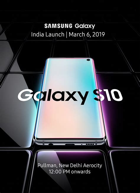 Samsung Galaxy S10 India by Samsung Galaxy S10 Series India Launch Date Revealed To Debut On 6 March Technology News