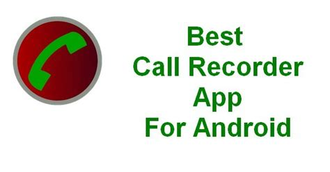 best recording app for android top best call recorder app for android to record your phone calls