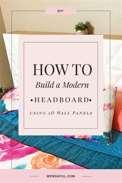 how to build a headboard how to build a modern headboard diy wendaful