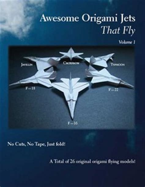 Awesome Origami Jets That Fly - awesome origami jets that fly by tem boun book review