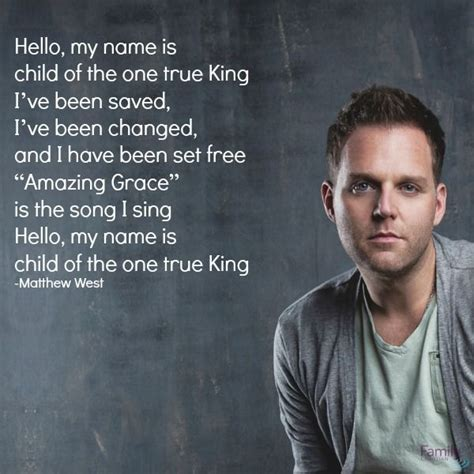 Hello My Name Is And I Live At by Best 25 Matthew West Ideas On King Jesus Live