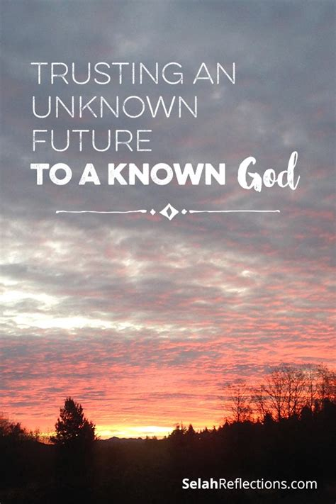 this i trusting your unknown future to a known god books trusting an unknown future to a known god selah reflections