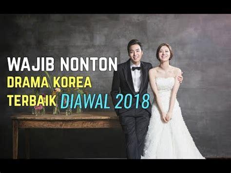 film korea romantis wajib nonton 6 drama korea terbaik di awal 2018 wajib nonton youtube